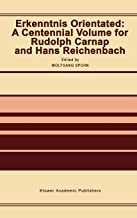 Erkenntnis Orientated: A Centennial Volume for Rudolf Carnap and Hans Reichenbach
