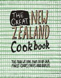 The Great New Zealand Cookbook: The Food We Love From 80 of Our Finest Cooks, Chefs and Bakers (The Great Cookbooks)
