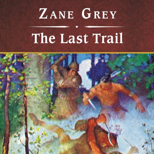 The Last Trail  audiobook cover art