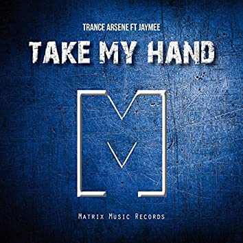 Take My Hand (feat. Jaymee)
