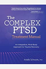 The Complex PTSD Treatment Manual: An Integrative, Mind-Body Approach to Trauma Recovery Paperback