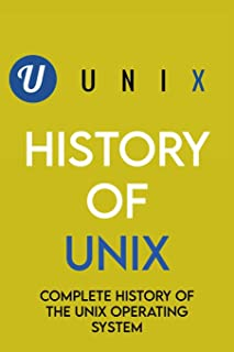 History Of Unix: Complete History Of The Unix Operating System: Key Success Factor/Factors Of Unix Is/Are