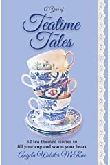 A Year of Teatime Tales: 52 tea-themed stories to fill your cup and warm your heart Paperback