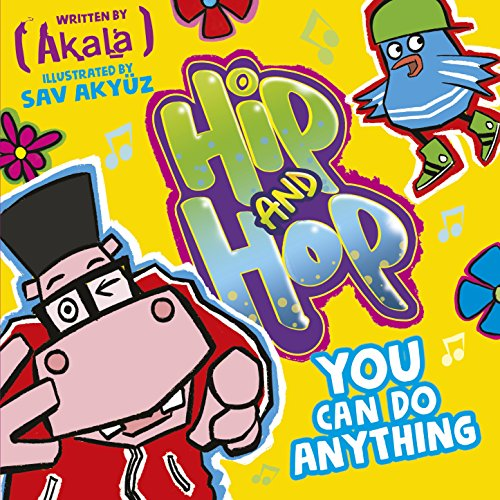 Hip and Hop You Can Do Anything (Hip & Hop 1) (English Edition)