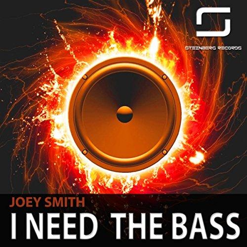 I Need The Bass (Original Mix)