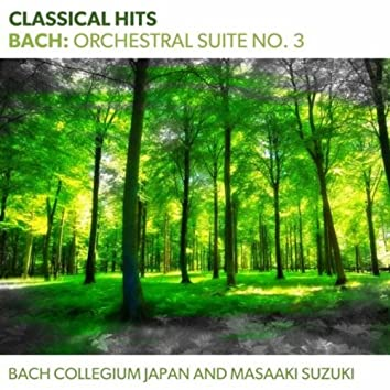 Classical Hits - Bach: Orchestral Suite No. 3