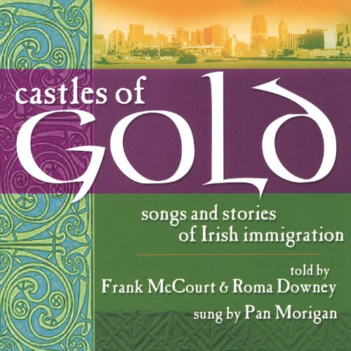 Castles of Gold: Songs and Stories of Irish Immigration