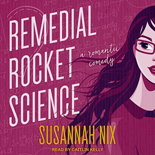 Remedial Rocket Science     Chemistry Lessons, Book 1              By:                                                                                                                                 Susannah Nix                               Narrated by:                                                                                                                                 Caitlin Kelly                      Length: 8 hrs and 35 mins     105 ratings     Overall 4.1