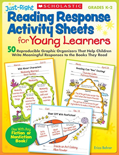 Just Right Reading Response Activity Sheets For Young Learners 50 Reproducible Graphic Organizers That Help Children
