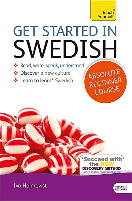 Get Started in Swedish Absolute Beginner Course: (Book and audio support) The essential introduction to reading, writing, speaking and understanding a new language