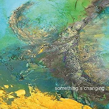 Something's Changing