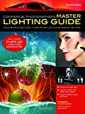 Commercial Photographer's Master Lighting Guide: Food, Architectural Interiors, Clothing, Jewelry, More (English Edition)