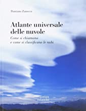 Scaricare Libri Atlante universale delle nuvole. Come si chiamano e come si classificano le nubi PDF