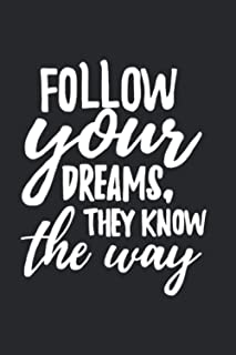 Follow Your Dream , They Know The Way: Notebook
