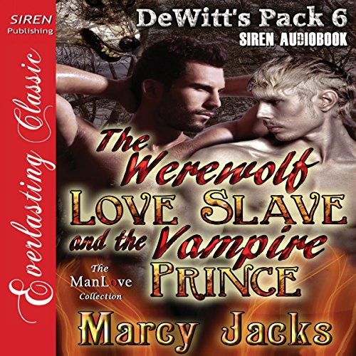 The Werewolf Love Slave and the Vampire Prince audiobook cover art