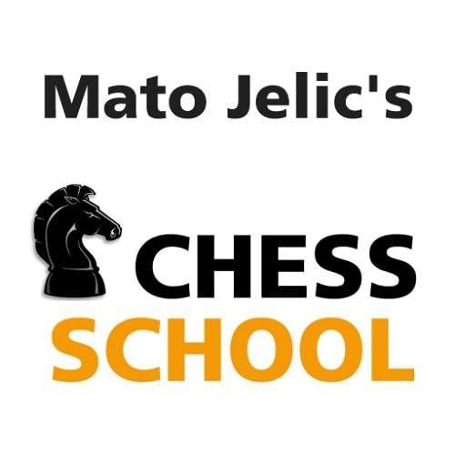 Mato Jelic's Chess School