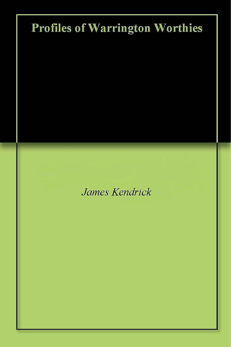 肝熟読する伝えるProfiles of Warrington Worthies (English Edition)