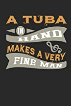 A Tuba in Hand Makes a Very Fine Man: Musician Blank Lined Writing Journal Notebook Diary 6x9