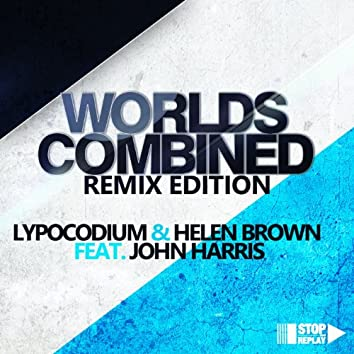 Worlds Combined (feat. John Harris) [Remix Edition]