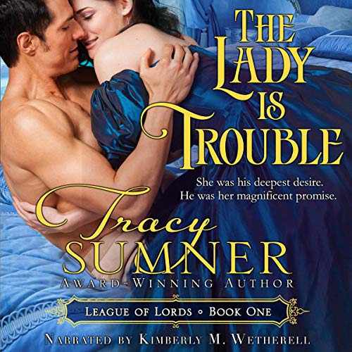 The Lady Is Trouble: League of Lords, Book 1