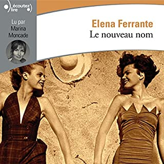 Le nouveau nom     L'amie prodigieuse 2              Written by:                                                                                                                                 Elena Ferrante                               Narrated by:                                                                                                                                 Marina Moncade                      Length: 15 hrs and 52 mins     7 ratings     Overall 4.9