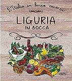 Liguria in bocca. Ediz. italiana e inglese
