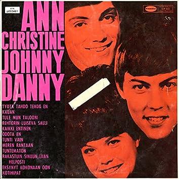 Ann Christine, Johnny ja Danny