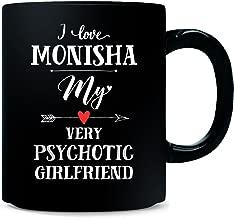 I Love Monisha My Very Psychotic Girlfriend Gift For Him - Mug