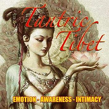 Tantric Tibet  (Emotion - Awareness - Intimacy)