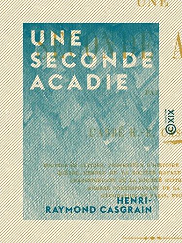 Une seconde Acadie - L'île Saint-Jean (île du Prince-Édouard) sous le régime français (French Edition)