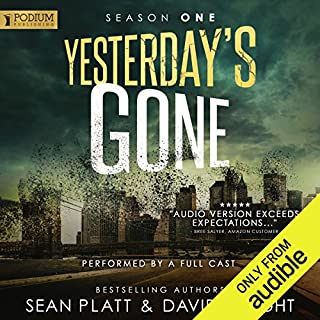 Yesterday's Gone: Season One                   By:                                                                                                                                 Sean Platt,                                                                                        David Wright                               Narrated by:                                                                                                                                 R. C. Bray,                                                                                        Chris Patton,                                                                                        Brian Holsopple,                   and others                 Length: 15 hrs and 43 mins     2,127 ratings     Overall 4.2