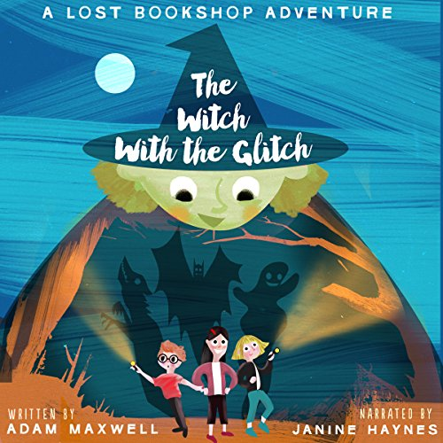 The Witch with the Glitch: A Fairy Tale Adventure audiobook cover art
