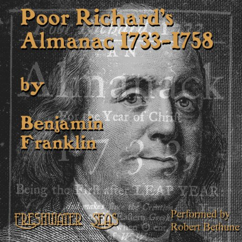 Poor Richard's Almanac                   By:                                                                                                                                 Benjamin Franklin                               Narrated by:                                                                                                                                 Robert Bethune                      Length: 9 hrs and 39 mins     28 ratings     Overall 3.5