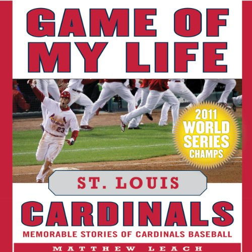 Game of My Life: St. Louis Cardinals audiobook cover art
