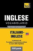 Vocabolario Italiano-Inglese per studio autodidattico - 5000 parole (Italian Edition)