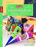Das Scout-Schultütenbuch: Schultüten mit beliebten Motiven passend zum Scout-Ranzen (kreativ.kompakt.)