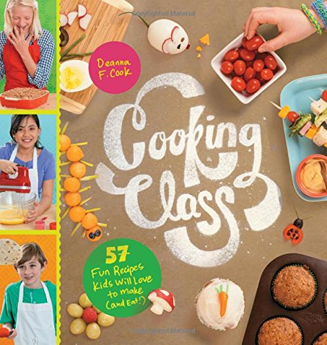 Download Cooking Class: 57 Fun Recipes Kids Will Love to Make (And Eat!) 1612124003