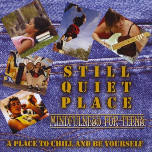 Still Quiet Place: Mindfulness For Teens (Best Place To Apply Vicks Vaporub)