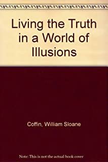 Living the Truth in a World of Illusions