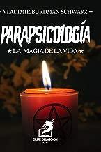 Parapsicología la Magia de la Vida (Spanish Edition)