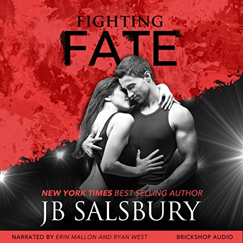 Fighting Fate     Fighting Series, Book 7              By:                                                                                                                                 JB Salsbury                               Narrated by:                                                                                                                                 Erin Mallon,                                                                                        Ryan West                      Length: 11 hrs and 21 mins     4 ratings     Overall 5.0