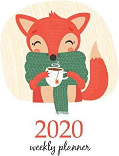 2020 Weekly Planner: Calendar Schedule Organizer Appointment Journal Notebook and Action day With Inspirational Quotes Cute Funny Orange Fox with Tea Cup Winter. (Weekly & Monthly Planner 2020)