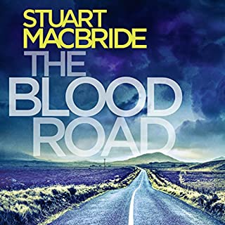 The Blood Road     Logan McRae, Book 11              By:                                                                                                                                 Stuart MacBride                               Narrated by:                                                                                                                                 Steve Worsley                      Length: 16 hrs and 10 mins     70 ratings     Overall 4.7