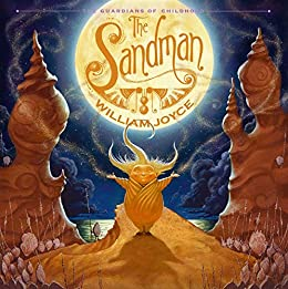 The Sandman: The Story of Sanderson Mansnoozie by [William Joyce]