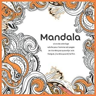 Livre de coloriage adulte pour homme Mandala 120+ pages - Je n'arrête pas quand je suis fatigué, j'arrête quand j'ai fini. (French Edition)