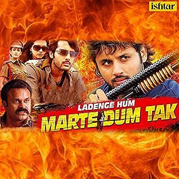 Ladenge Hum Marte Dum Tak (Original Motion Picture Soundtrack)