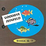 Goodbye Seinfeld by Soda And 7 (2000-07-29)