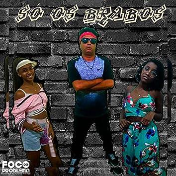 Só os Brabos (feat. Ndy, Bella Isa & Talita)