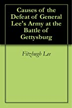Causes of the Defeat of General Lee's Army at the Battle of Gettysburg