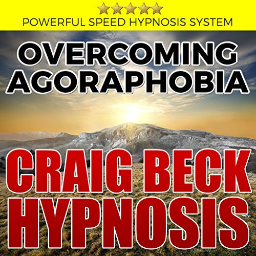 Overcoming Agoraphobia: Craig Beck Hypnosis audiobook cover art